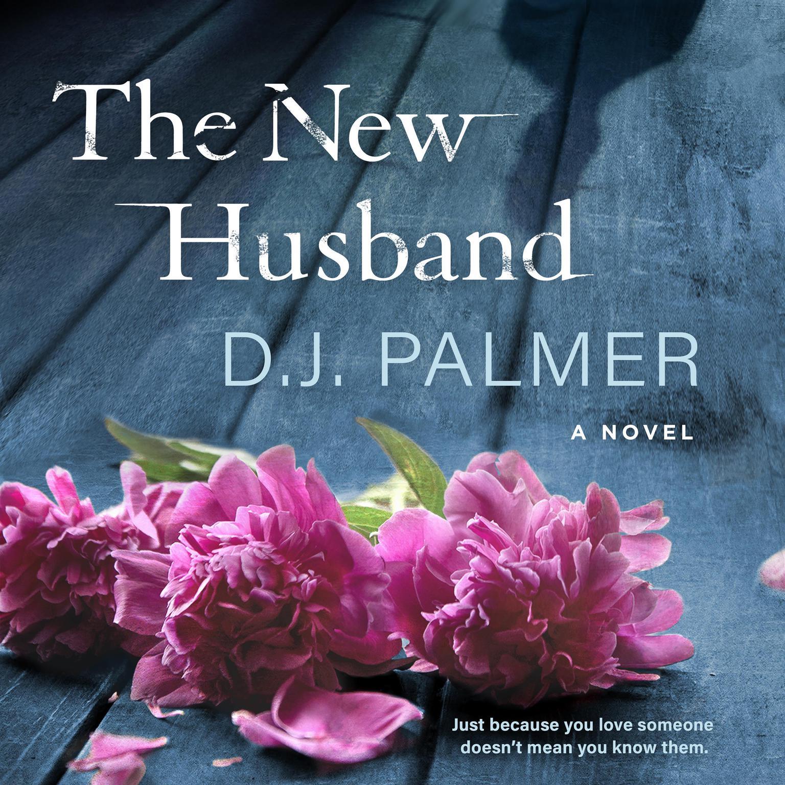 The New Husband: A Novel Audiobook, by D. J. Palmer