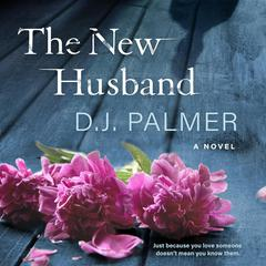 The New Husband: A Novel Audiobook, by D. J. Palmer