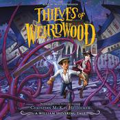 Thieves of Weirdwood Audiobook, by William Shivering, Christian McKay Heidicker