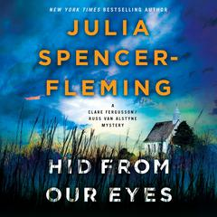 Hid from Our Eyes: A Clare Fergusson/Russ Van Alstyne Mystery Audiobook, by Julia Spencer-Fleming