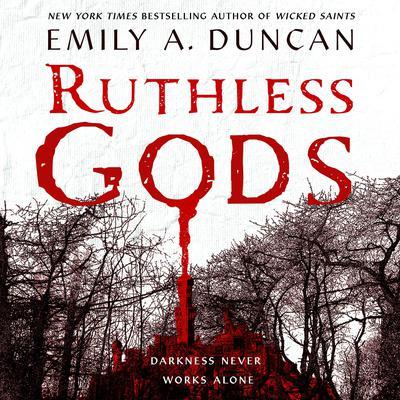 Ruthless Gods: A Novel Audiobook, by Emily A. Duncan