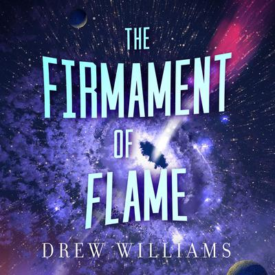 The Firmament of Flame Audiobook, by Drew Williams