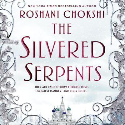 The Silvered Serpents Audiobook, by Roshani Chokshi