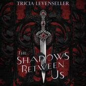The Shadows Between Us Audiobook, by Tricia Levenseller