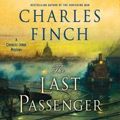 The Last Passenger: A Charles Lenox Mystery Audiobook, by Charles Finch