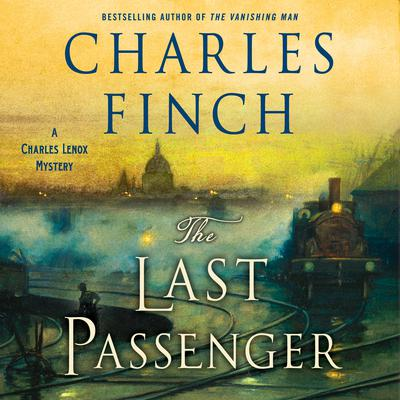 The Last Passenger: A Charles Lenox Mystery Audiobook, by
