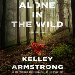 Alone in the Wild: A Rockton Novel Audiobook, by Kelley Armstrong