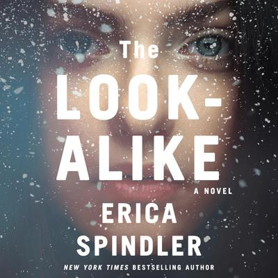 The Look-Alike: A Novel Audiobook, by Erica Spindler