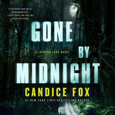 Gone by Midnight: A Crimson Lake Novel Audiobook, by Candice Fox