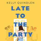 Late to the Party Audiobook, by Kelly Quindlen