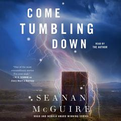 Come Tumbling Down Audiobook, by Seanan McGuire