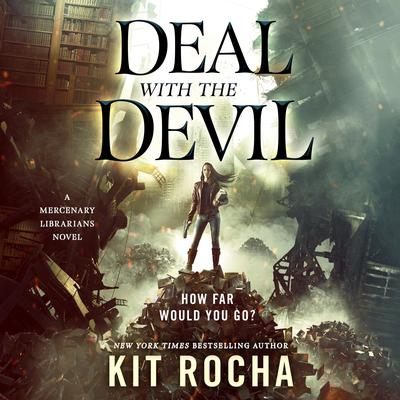 Deal with the Devil: A Mercenary Librarians Novel Audiobook, by Kit Rocha