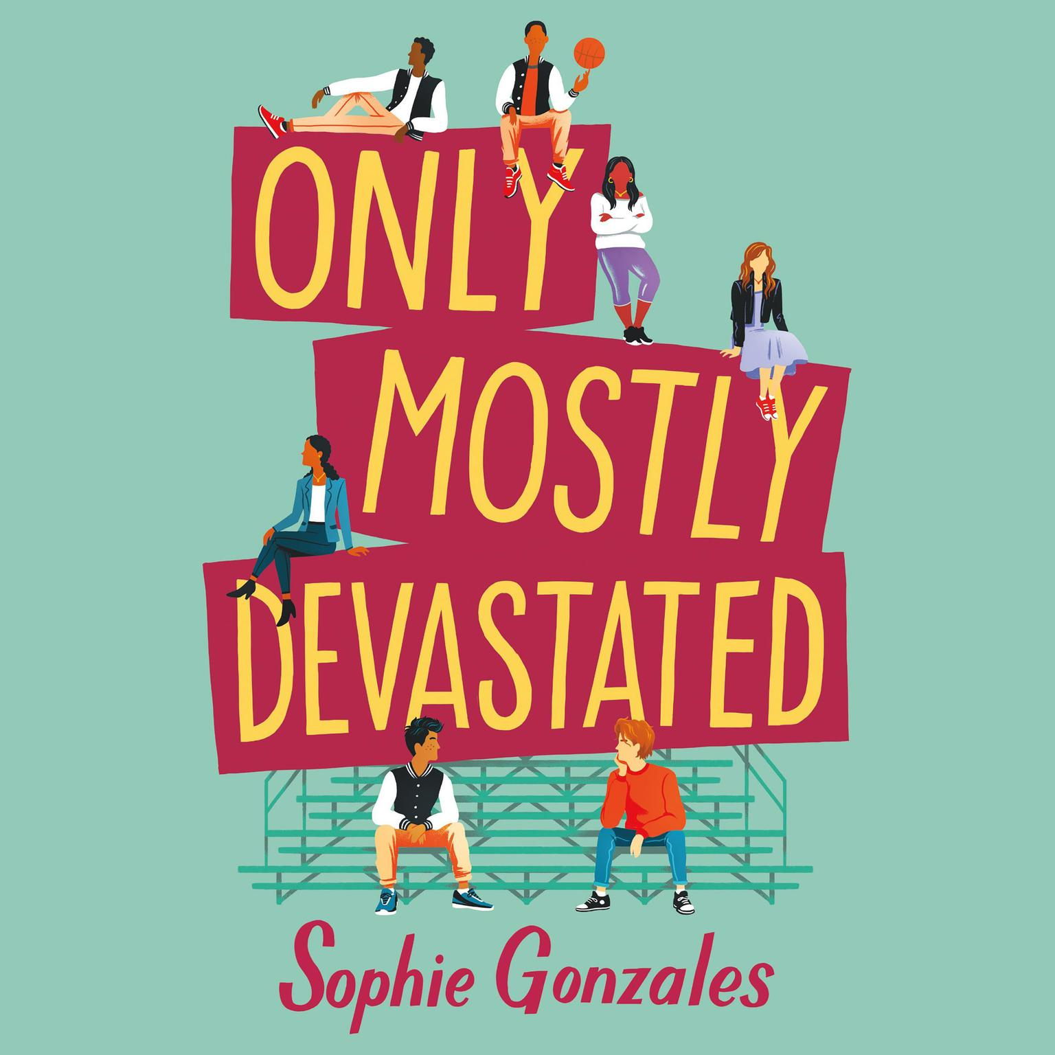 Only Mostly Devastated: A Novel Audiobook, by Sophie Gonzales