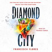 Diamond City: A Novel Audiobook, by Francesca Flores