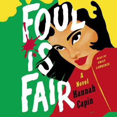 Foul Is Fair: A Novel Audiobook, by Hannah Capin