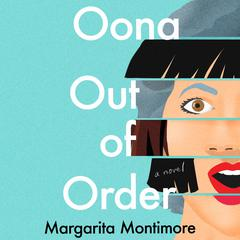 Oona Out of Order: A Novel Audiobook, by Margarita Montimore