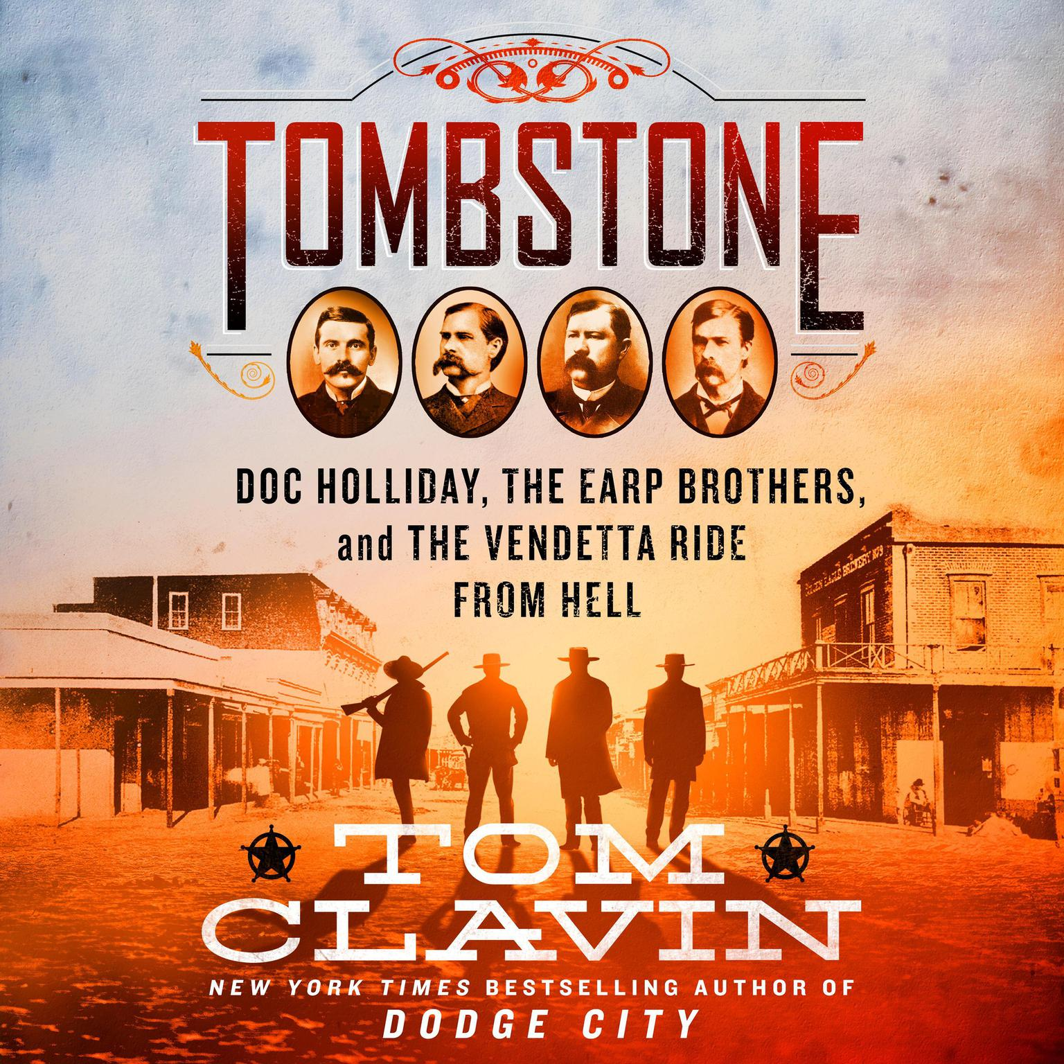 Printable Tombstone: The Earp Brothers, Doc Holliday, and the Vendetta Ride from Hell Audiobook Cover Art