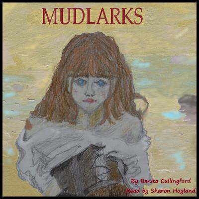 Mudlarks Audiobook, by Benita Cullingford