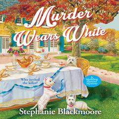 Murder Wears White Audiobook, by Stephanie Blackmoore