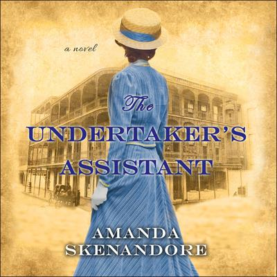 The Undertaker's Assistant Audiobook, by Amanda Skenandore