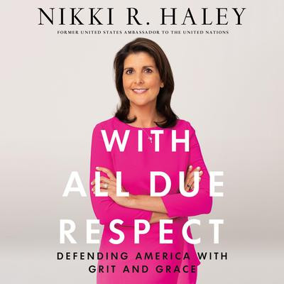 With All Due Respect: Defending America with Grit and Grace Audiobook, by