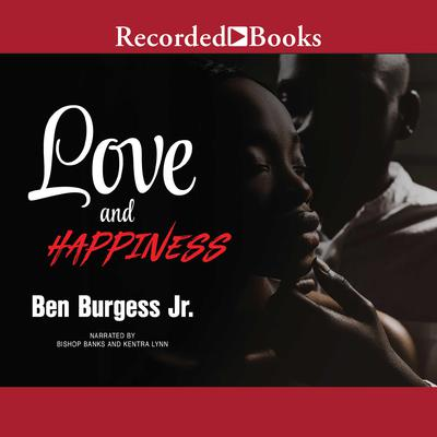 Love and Happiness Audiobook, by Ben Burgess