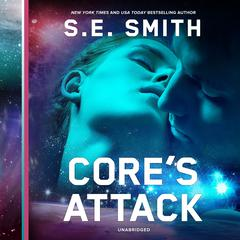 Core's Attack Audiobook, by S.E. Smith
