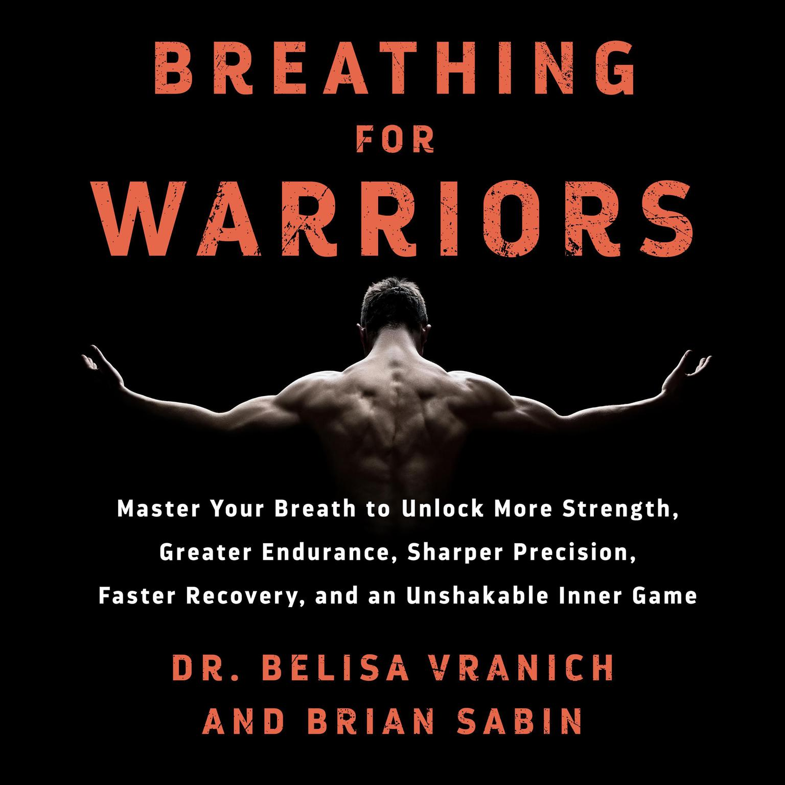 Printable Breathing for Warriors: Master Your Breath to Unlock More Strength, Greater Endurance, Sharper Precision, Faster Recovery, and an Unshakable Inner Game Audiobook Cover Art