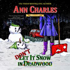 Don't Let it Snow in Deadwood Audiobook, by Ann Charles