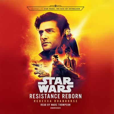 Resistance Reborn (Star Wars): Journey to Star Wars: The Rise of Skywalker Audiobook, by Rebecca Roanhorse