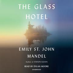 The Glass Hotel: A novel Audiobook, by Emily St. John Mandel