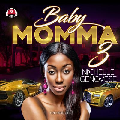 Baby Momma 3 Audiobook, by