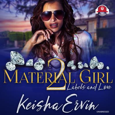 Material Girl 2: Labels and Love Audiobook, by