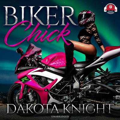 Biker Chick Audiobook, by Dakota Knight
