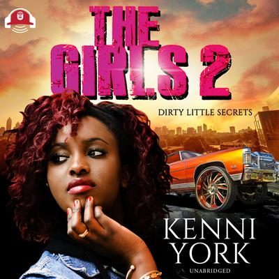 The Girls 2: Dirty Little Secrets Audiobook, by