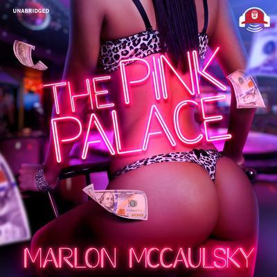 The Pink Palace Audiobook, by Marlon McCaulsky