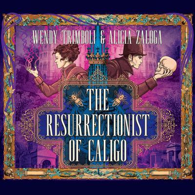 The Resurrectionist of Caligo Audiobook, by Wendy Trimboli
