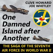 One Damned Island After Another: The Saga of the Seventh Audiobook, by Clive Howard