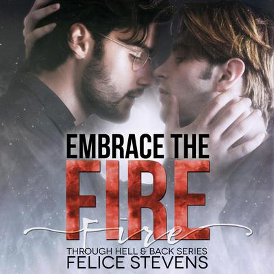 Embrace the Fire Audiobook, by Felice Stevens