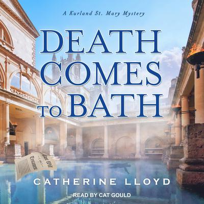 Death Comes to Bath Audiobook, by Catherine Lloyd