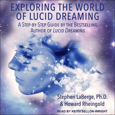 Exploring the World of Lucid Dreaming Audiobook, by Howard Rheingold
