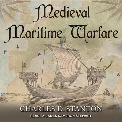 Medieval Maritime Warfare Audiobook, by Charles D. Stanton