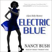 Electric Blue: A Jane Kelly Mystery Audiobook, by Nancy Bush