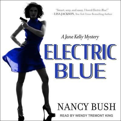 Electric Blue: A Jane Kelly Mystery Audiobook, by