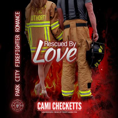 Rescued by Love Audiobook, by Cami Checketts