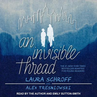 An Invisible Thread: A Young Readers Edition Audiobook, by Laura Schroff
