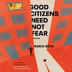 Good Citizens Need Not Fear: Stories Audiobook, by Maria Reva