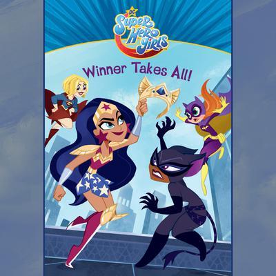 Winner Takes All! (DC Super Hero Girls) Audiobook, by Erica  David