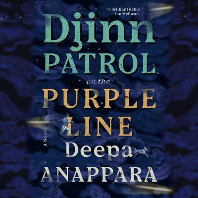 Djinn Patrol on the Purple Line: A Novel Audiobook, by Deepa Anappara