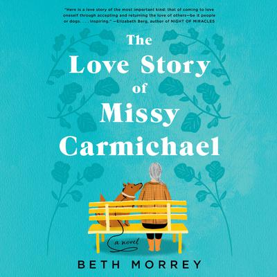 The Love Story of Missy Carmichael Audiobook, by Beth Morrey